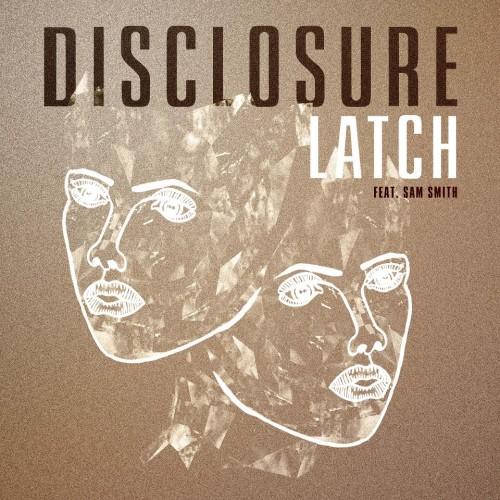 Disclosure, Sam Smith - Latch ft. Sam Smith