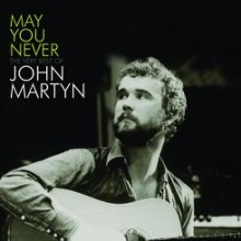 May You Never – The Very Best Of John Martyn