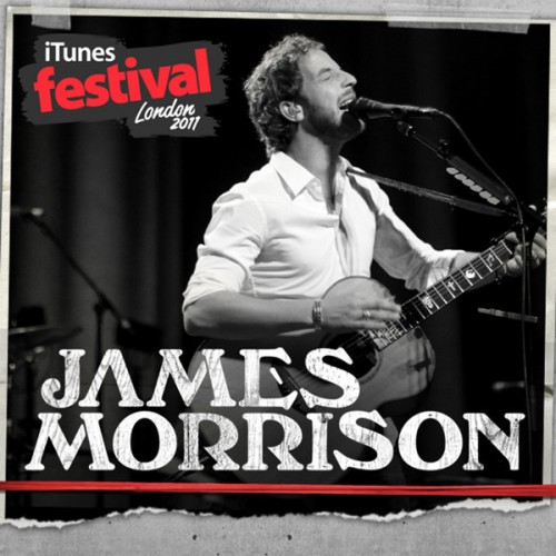 James Morrison - iTunes Festival: London 2011 – EP