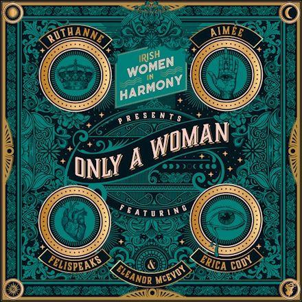 Irish Women In Harmony - Only a Woman