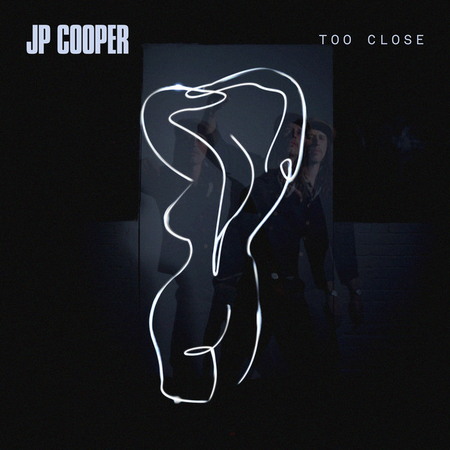 Too Close by JP Cooper