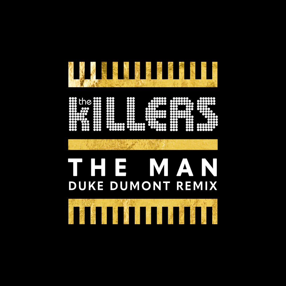 The Killers – The Man (Duke Dumont Remix) | Duke Dumont