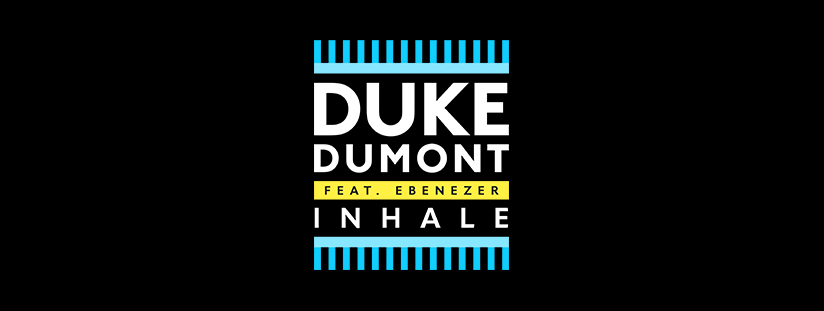 Inhale (Out Now) | Duke Dumont