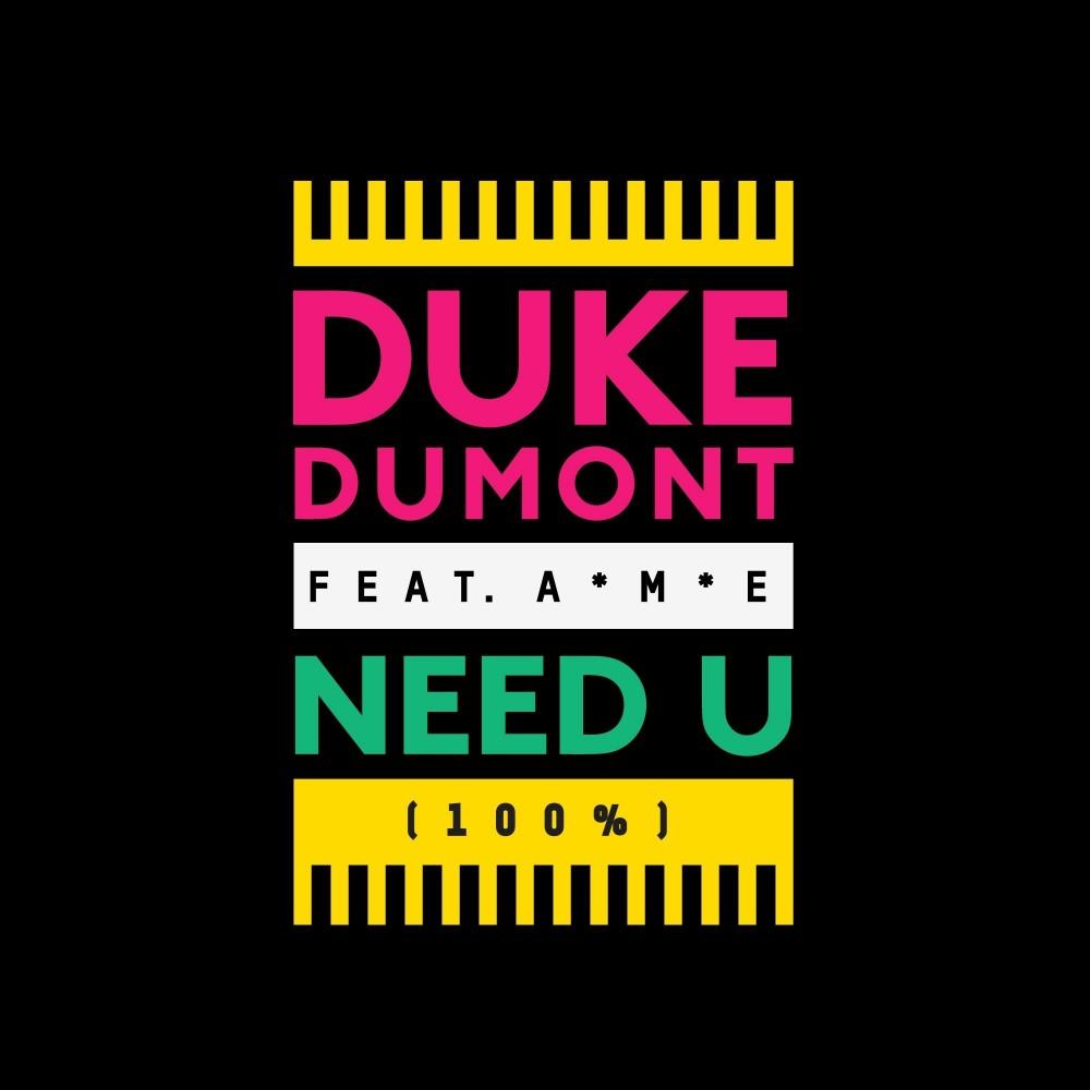 Need You (100%) | Duke Dumont