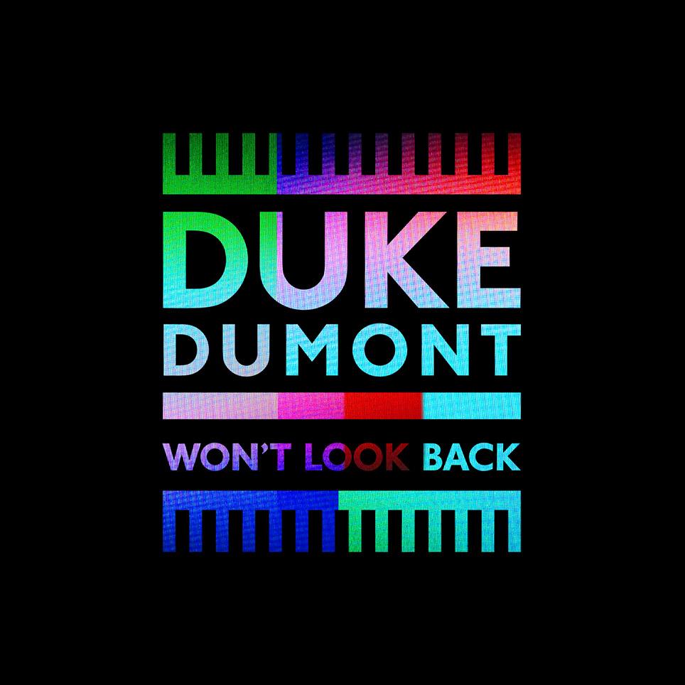 Won't Look Back | Duke Dumont