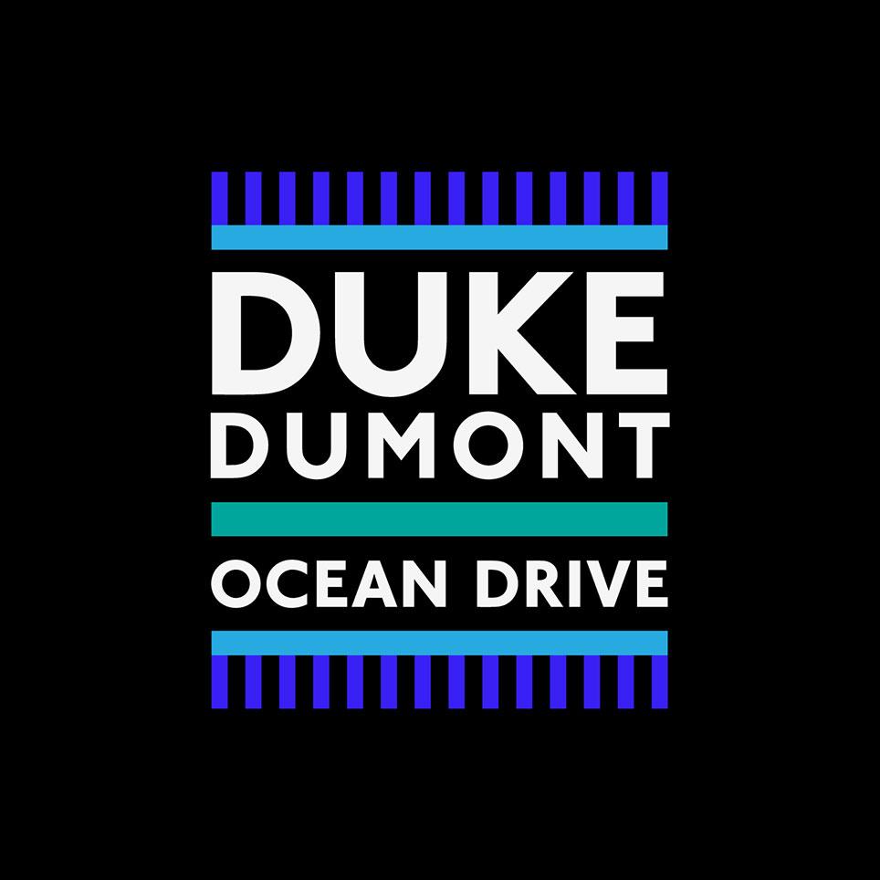 Ocean Drive | Duke Dumont