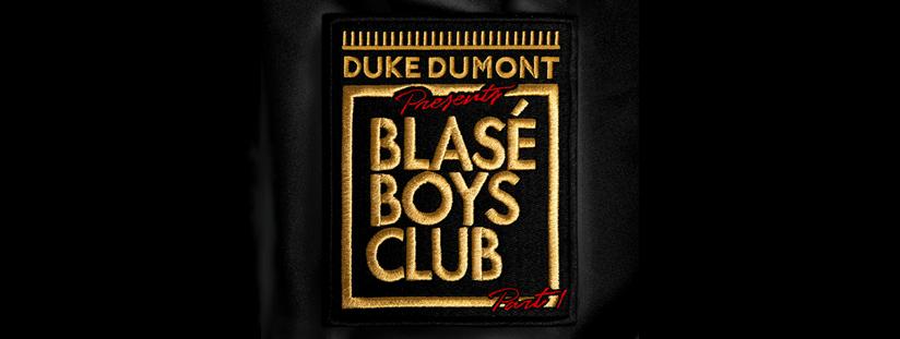 Duke Dumont Presents Blasé Boys Club Part 1   Duke Dumont