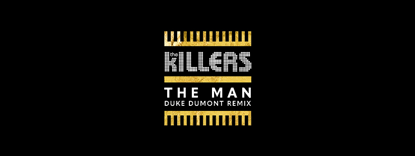 The Killers – The Man (Duke Dumont Remix) / OUT NOW | Duke Dumont