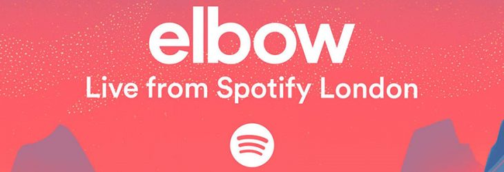 LISTEN TO ELBOW'S LIVE FROM SPOTIFY LONDON SESSION