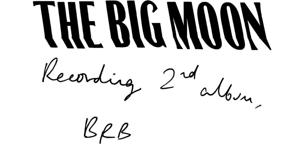 The Big Moon, Recording 2nd Album BRB