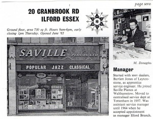Saville Pianos store which Mike he managed, which opened in Ilford in 1965 before converting to an HMV store.