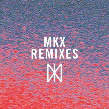 MKX Remixes - MKX
