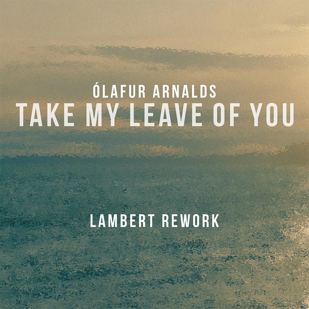 Take My Leave Of You (Lambert Rework)