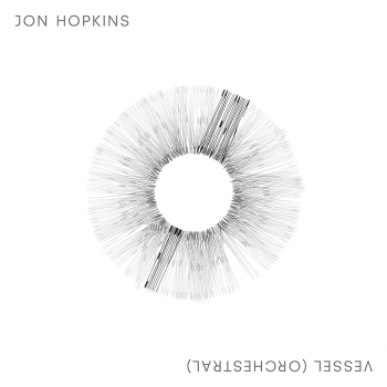 Jon Hopkins – Vessel (Orchestral Version)