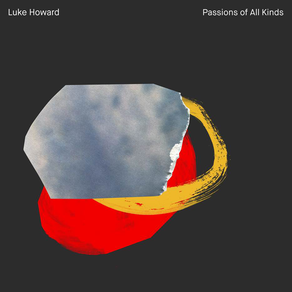 Luke Howard – Passion of All Kinds