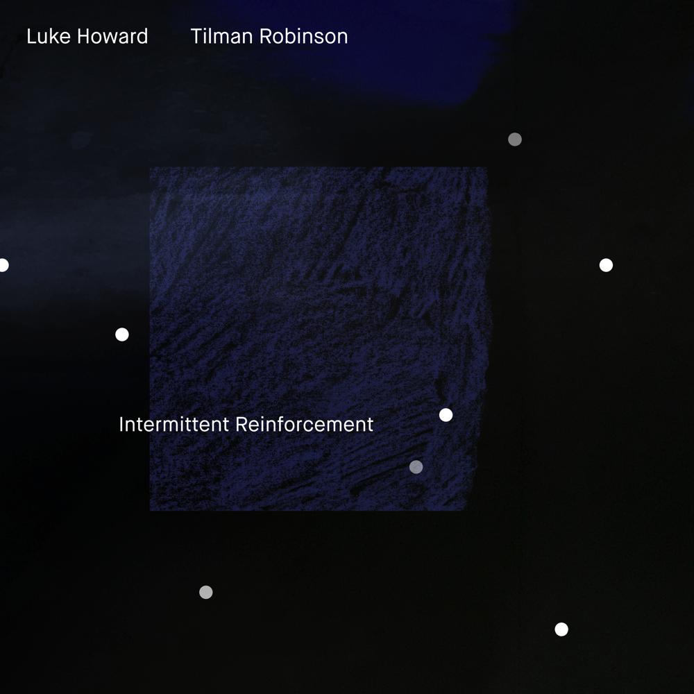 Intermittent Reinforcement (With Tilman Robinson)