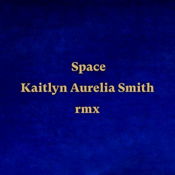 Space (Kaitlyn Aurelia Smith Remix) - MKX