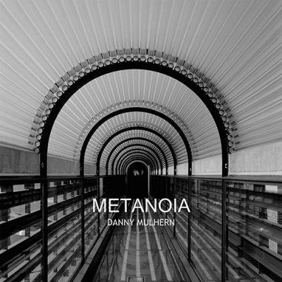 Danny Mulhern – Metanoia