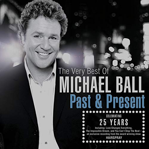 Past And Present: The Very Best Of Michael Ball