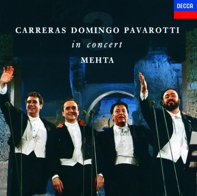 The Three Tenors - In Concert by José Carreras, Luciano Pavarotti, Plácido Domingo & Zubin Mehta