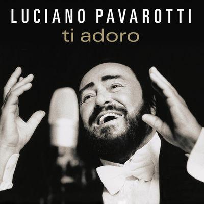 Ti Adoro by Luciano Pavarotti, Rob Mathes & Royal Philharmonic Orchestra