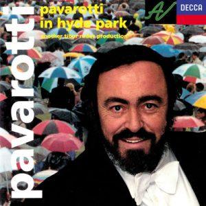 Pavarotti in Hyde Park by Luciano Pavarotti, Philharmonia Orchestra & Leone Magiera