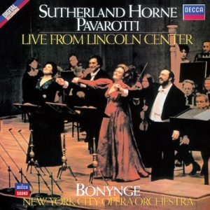Live from Lincoln Centre by Dame Joan Sutherland, Marilyn Horne, Luciano Pavarotti, New York City Opera Orchestra & Richard Bonynge