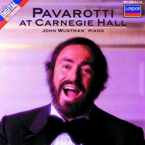 Pavarotti at Carnegie Hall by John Wustman & Luciano Pavarotti