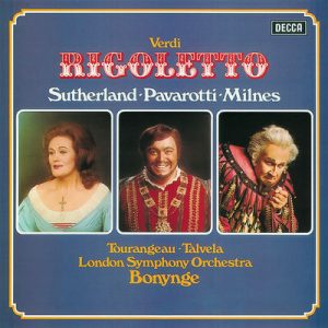 Verdi: Rigoletto by Luciano Pavarotti, Dame Joan Sutherland, Sherrill Milnes, Martti Talvela, Ambrosian Opera Chorus, London Symphony Orchestra & Richard Bonynge