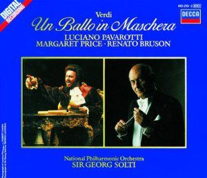 Verdi: Un Ballo in Maschera by Dame Margaret Price, Kathleen Battle, Luciano Pavarotti, National Philharmonic Orchestra, Renato Bruson & Sir Georg Solti