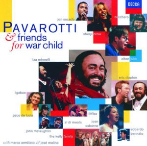 Pavarotti & Friends for War Child by Luciano Pavarotti, Eric Clapton, Sheryl Crow, Elton John & Liza Minnelli