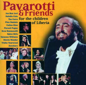 Pavarotti & Friends for the Children of Liberia by Bon Jovi, Céline Dion, Eros Ramazzotti, Luciano Pavarotti, Spice Girls, Stevie Wonder, The Corrs, Trisha Yearwood, Vanessa Williams & Zucchero