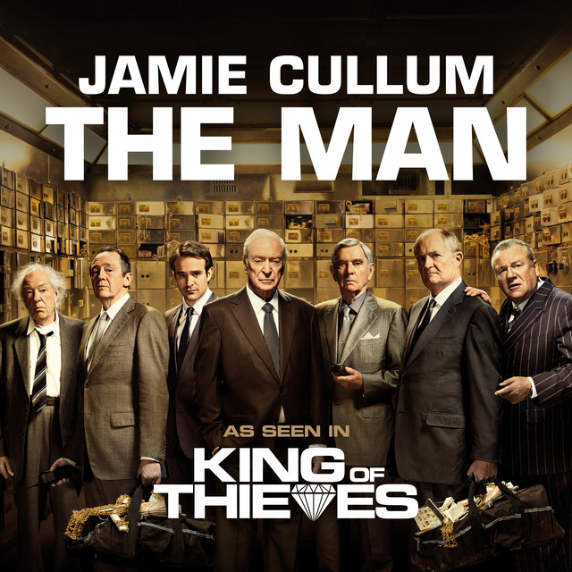 "Jamie Cullum - The Man (From ""King Of Thieves"")"