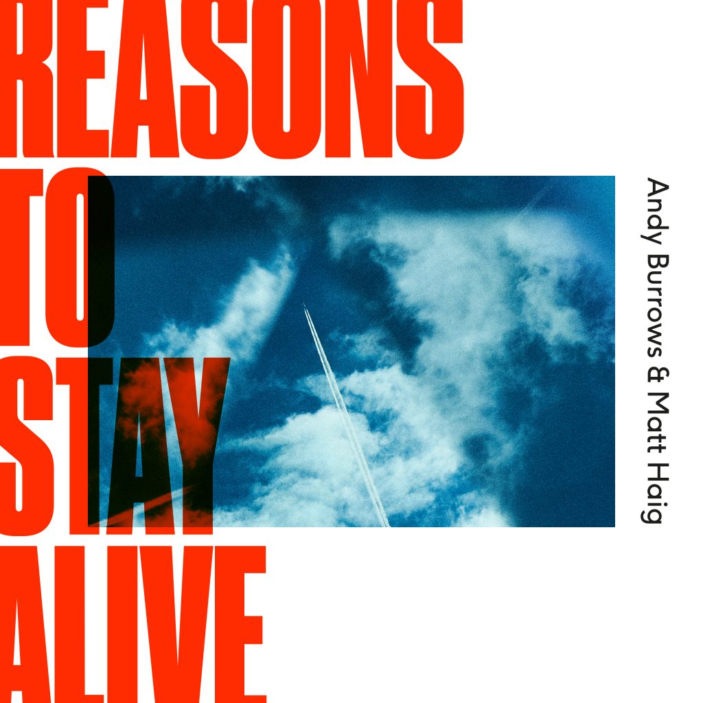 Andy Burrows & Matt Haig - Reasons To Stay Alive (Album Pre-order)