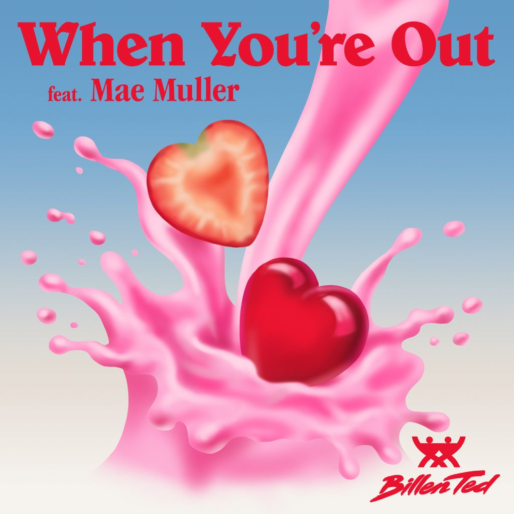 Billen Ted ft Mae Muller – When You're Out (Pre-save)