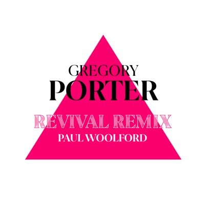 Revival (Paul Woolford Remix) by Gregory Porter