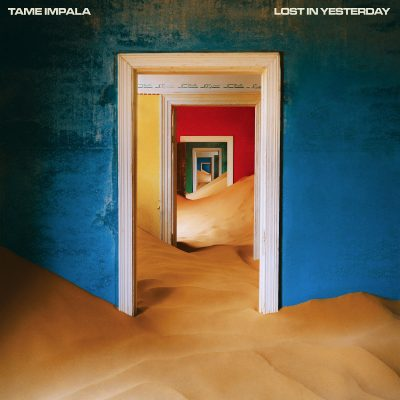 【Tame Impala】新曲「Lost In Yesterday」本日配信!