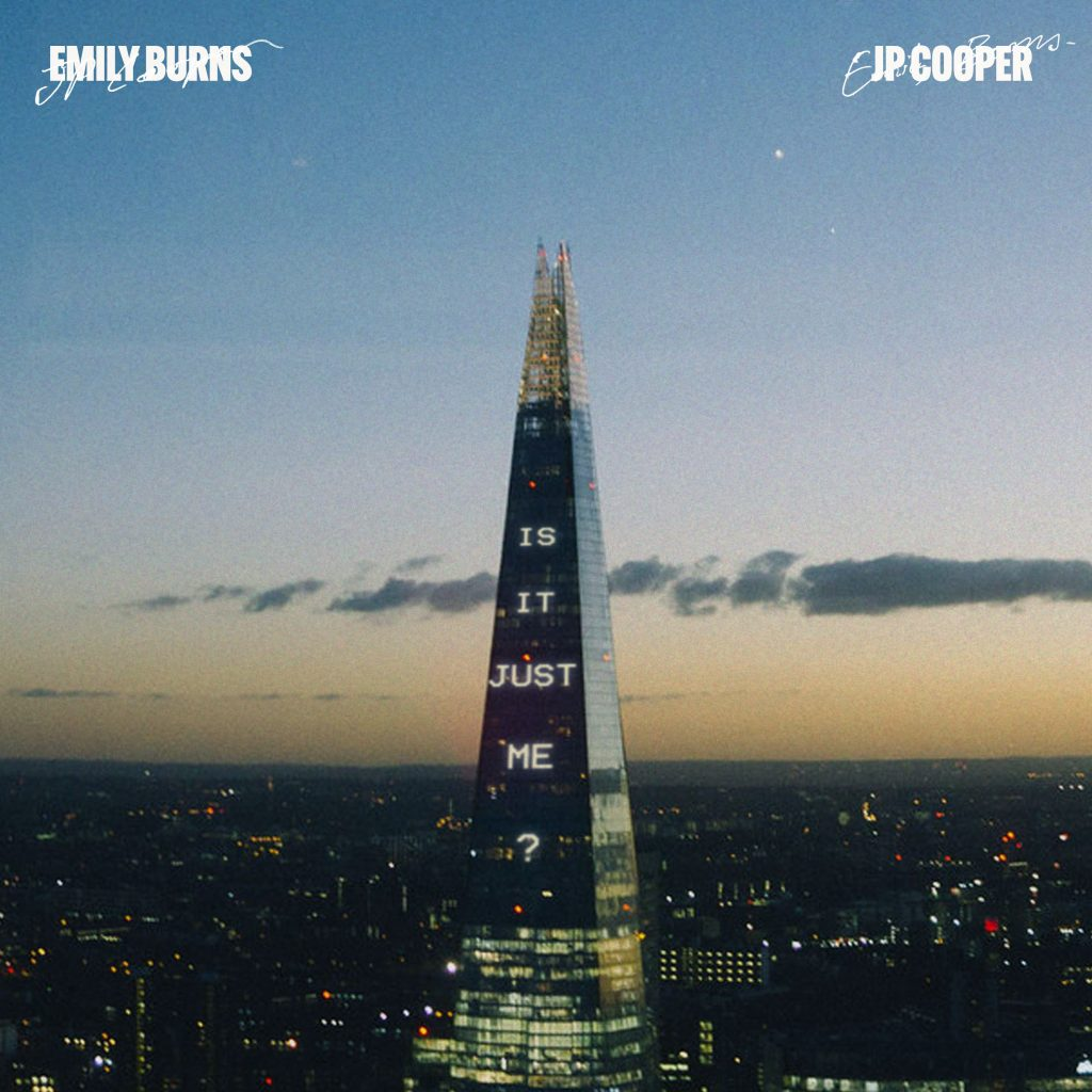 Emily Burns - Is It Just Me (feat. JP Cooper)