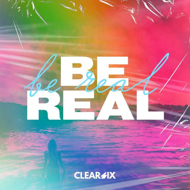 Clear Six - Be Real