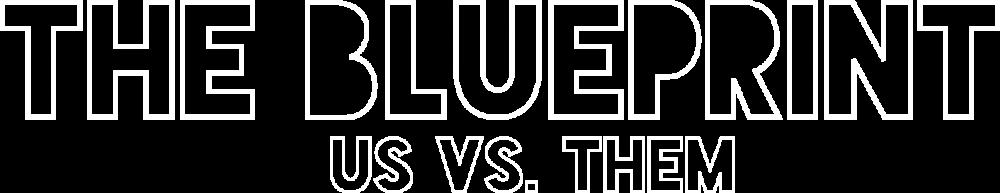 The Blue Print - Us Vs. Them