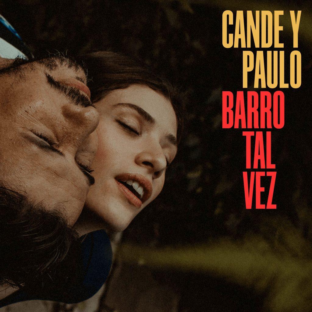 Cande y Paulo - Barro Tal Vez