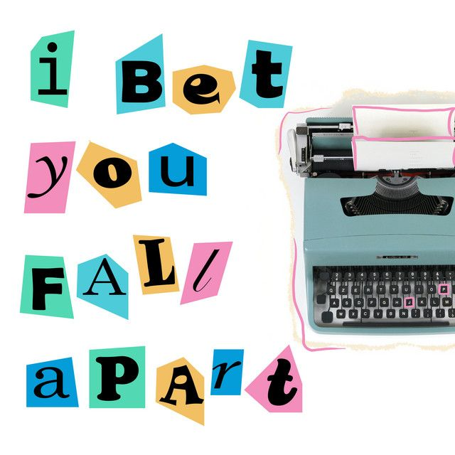 I Bet You Fall Apart by Josie Proto
