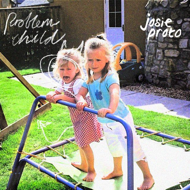 Josie Proto - Problem Child